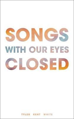 Songs with OurEyesClosed