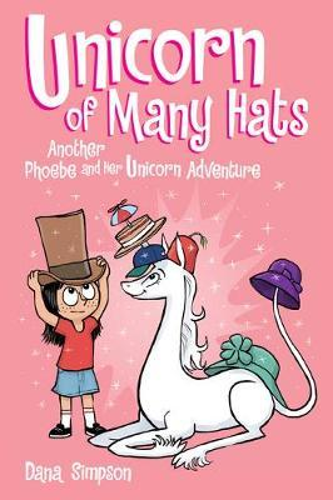 Unicorn of Many Hats (Phoebe and Her Unicorn SeriesBook7)