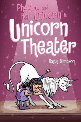 Phoebe and Her Unicorn in Unicorn Theater (Phoebe and Her Unicorn,Book8)