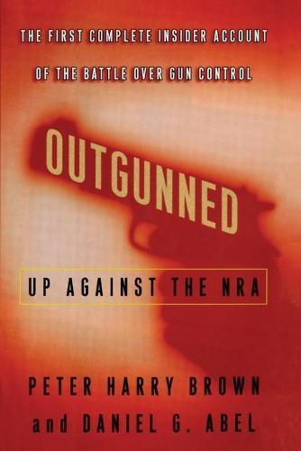 Outgunned: Up AgainsttheNra
