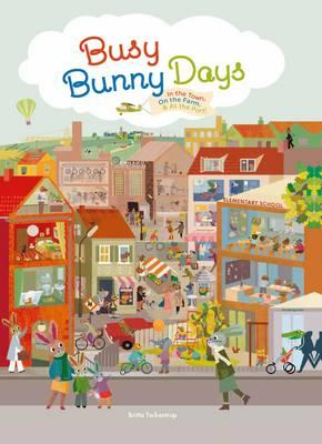 Busy Bunny Days: In the Town, on the Farm and atthePort