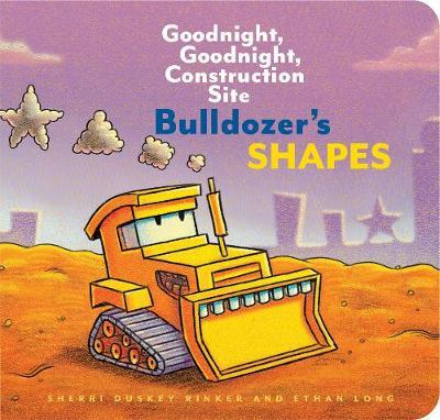 Bulldozer's Shapes: Goodnight, Goodnight, Construction Site