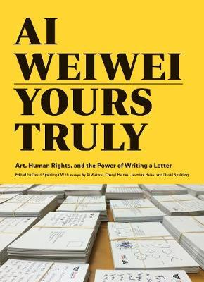 Ai Weiwei: Yours Truly