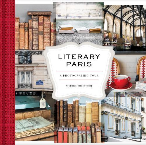 Literary Paris: APhotographicTour