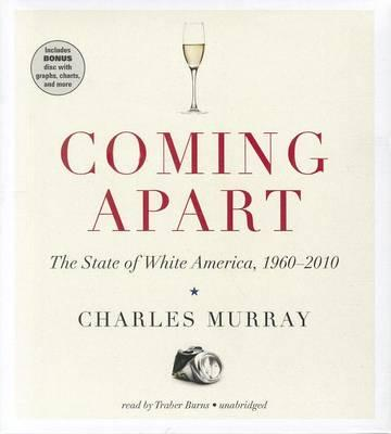 Coming Apart: The State of WhiteAmerica,1960-2010