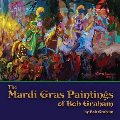 Mardi Gras Paintings of BobGraham,The