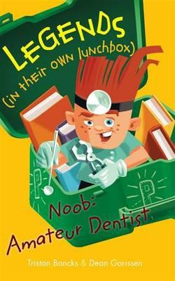 Legends in their own Lunchbox Noob: amateur dentist