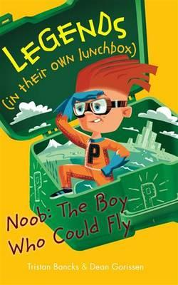 Legends in their own Lunchbox Noob: The Boy who could
