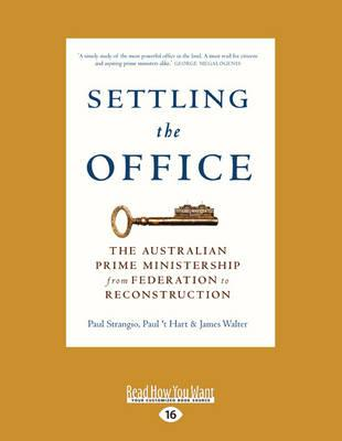 Settling the Office: The Australian Prime Ministership from FederationtoReconstruction