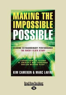 Making the Impossible Possible (1 Volume Set): Leading Extraordinary Performance: the RockyFlatsStory
