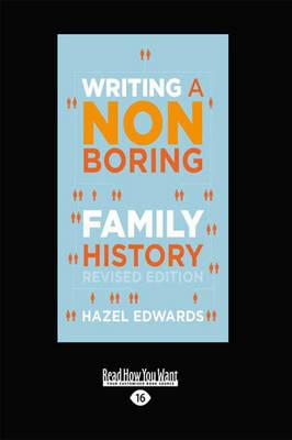 Writing a Non-boring Family History:RevisedEdition