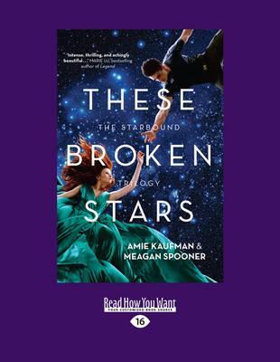 These Broken Stars: TheStarboundTrilogy