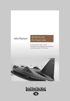 Bluebird and the Dead Lake: The Classic Account of How Donald Campbell Broke the World Land Speed Record
