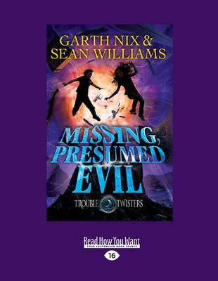 Missing, Presumed Evil:Troubletwisters4