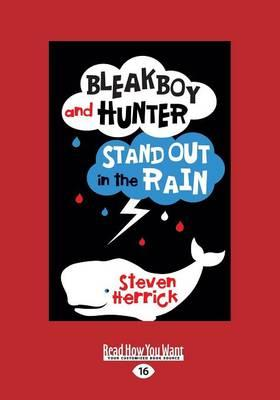 Bleakboy and Hunter Stand Out intheRain