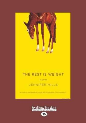 The Rest is Weight: Stories