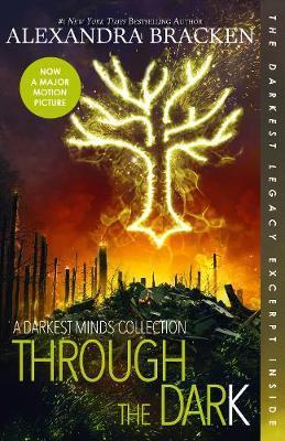 Through the Dark: A Darkest Minds Collection (TheDarkestMinds)
