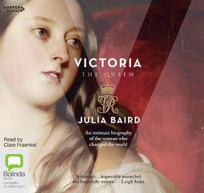 Victoria: The Woman Who Made theModernWorld