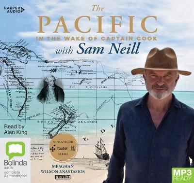 The Pacific: In the Wake of Captain Cook, withSamNeill