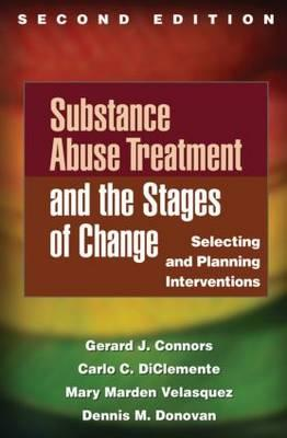 Substance Abuse Treatment and the Stages of Change: Selecting andPlanningInterventions