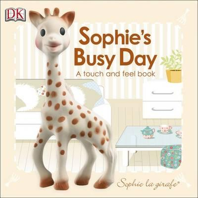 Baby Touch and Feel: Sophie la girafe: Sophie'sBusyDay
