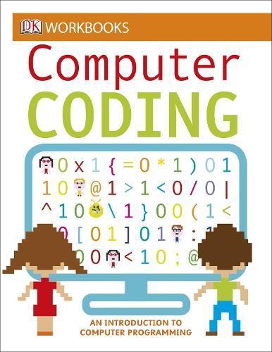 DK Workbooks: Computer Coding: An Introduction toComputerProgramming