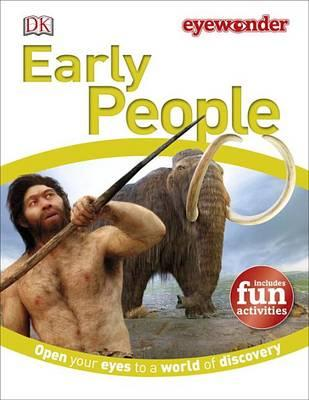 Eye Wonder: Early People: Open Your Eyes to a WorldofDiscovery