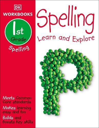 DK Workbooks: Spelling, First Grade: LearnandExplore