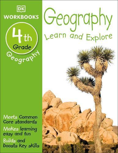 DK Workbooks: Geography, Fourth Grade: LearnandExplore