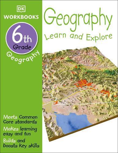 DK Workbooks: Geography, Sixth Grade: LearnandExplore