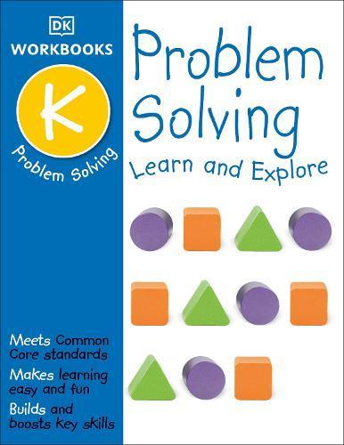 DK Workbooks: Problem Solving, Kindergarten: LearnandExplore