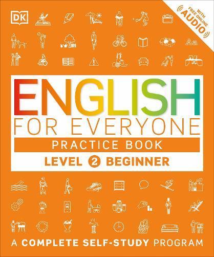 English for Everyone: Level 2: Beginner, Practice Book: A CompleteSelf-StudyProgram