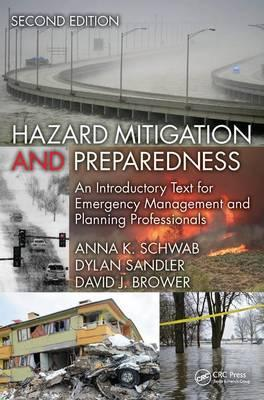 Hazard Mitigation and Preparedness: An Introductory Text for Emergency Management and Planning Professionals,SecondEdition