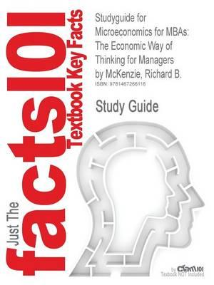 Studyguide for Microeconomics for MBAs: The Economic Way of Thinking for Managers by McKenzie, Richard B., ISBN 9780521191470