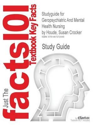Studyguide for Geropsychiatric and Mental Health Nursing by Houde, Susan Crocker, ISBN 9780763773595