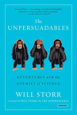 The Unpersuadables: Adventures with the EnemiesofScience