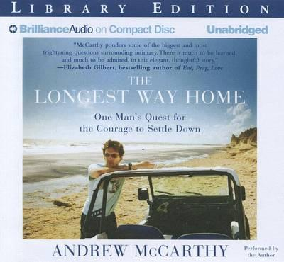 The Longest Way Home: One Man's Quest for the Courage toSettleDown