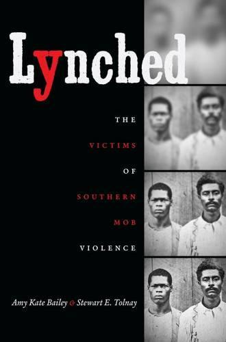 Lynched: The Victims of SouthernMobViolence