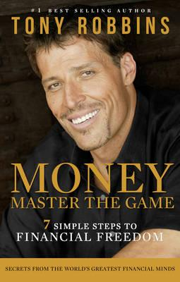 Money Master the Game: 7 Simple Steps toFinancialFreedom