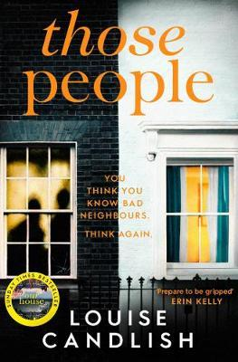 Those People: The gripping, compulsive new thriller from the bestselling author ofOurHouse