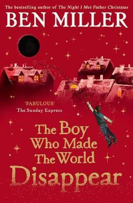 The Boy Who Made the World Disappear: From the author of the bestselling The Day I Fell Into a Fairytale