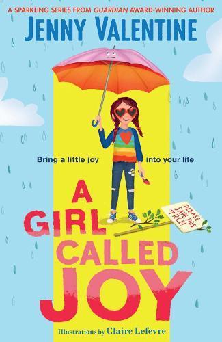 A Girl Called Joy: Sunday Times Children's Book oftheWeek