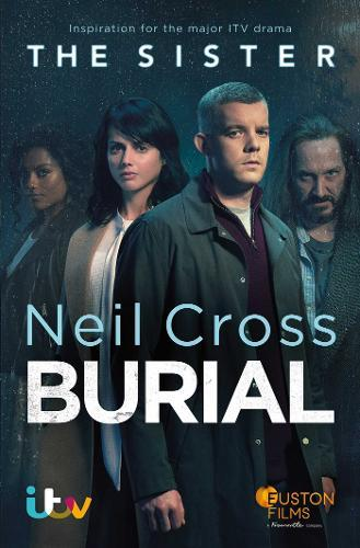 Burial: Now a major ITV crime-drama called THE SISTER