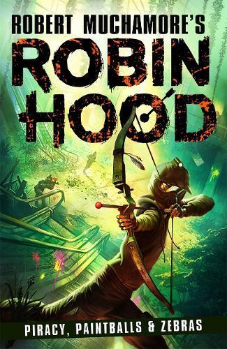 Piracy, Paintballs & Zebras (Robin Hood,Book2)
