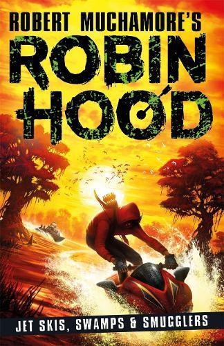 Robin Hood 3: Jet Skis, Swamps&Smugglers