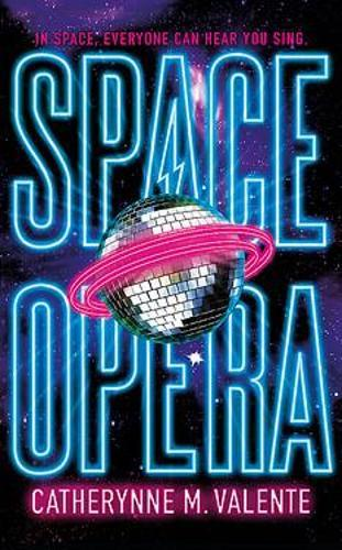 Space Opera: HUGO AWARD FINALIST FOR BEST NOVEL 2019