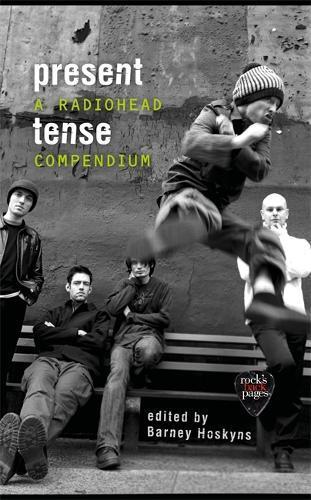 Present Tense: ARadioheadCompendium