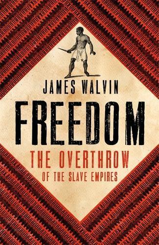 Resistance, Rebellion and Revolt: How SlaveryWasOverthrown