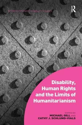 Disability, Human Rights and the LimitsofHumanitarianism