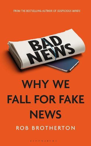 Bad News: Why We Fall forFakeNews